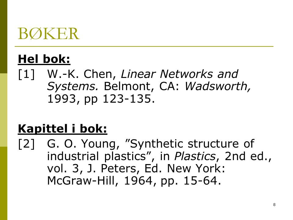 BØKER Hel bok: [1] W.-K. Chen, Linear Networks and Systems. Belmont, CA: Wadsworth, 1993, pp 123-135.